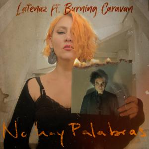 """LaTenaz + Burning Caravan """"No hay Palabras"""""""